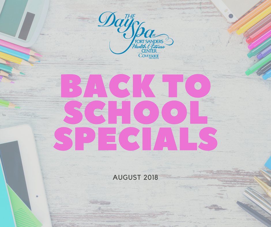 The Day Spa at FSHFC August 2018 Back to School Specials