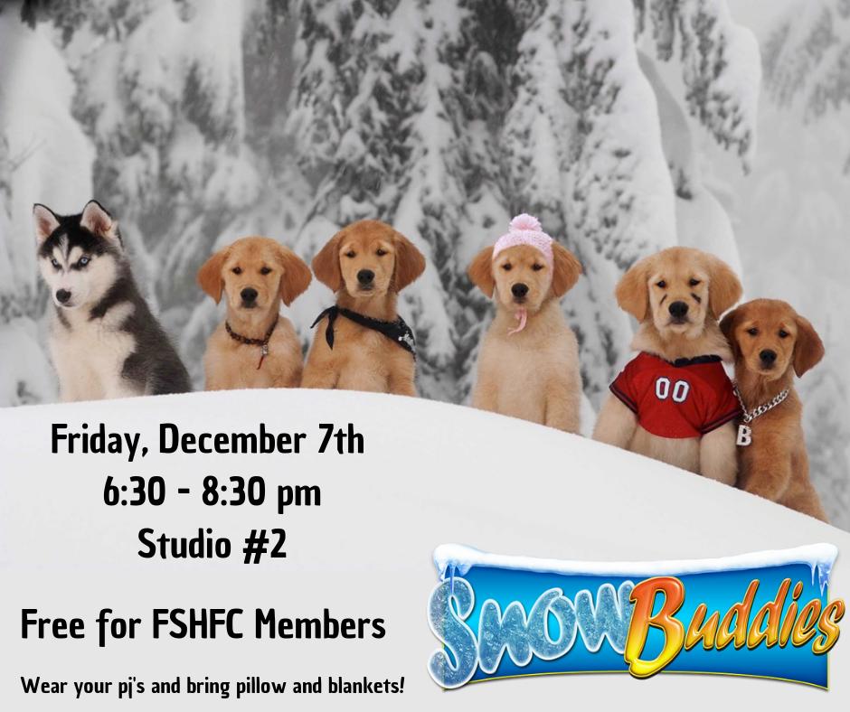 Snow Buddies Family Movie Night at FSHFC