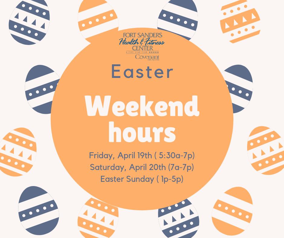 Easter Weekend Hours